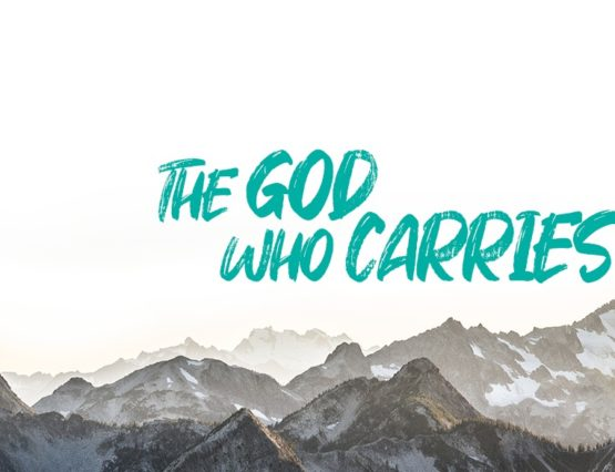 The God Who Carries Us